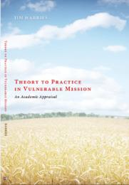 Theory to Practice in Vulnerable Mission by Jim Harries
